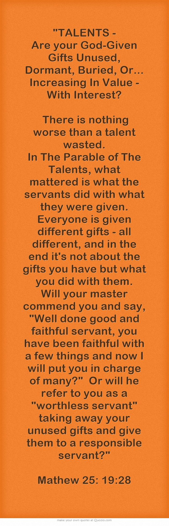 TALENTS - Are your God-Given Gifts Unused, Dormant, Buried, Or... Mathew 25:19-28