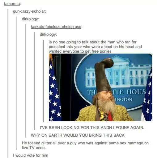 If tumblr could be president this is how it would be. I would vote for him XD