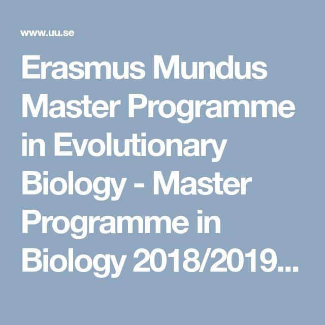 Erasmus Mundus Master Programme in Evolutionary Biology - Master Programme in Biology 2018/2019 - Uppsala University, Sweden