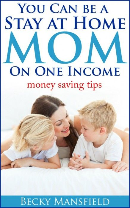 How to become a stay at home mom on one income – going from two incomes to one