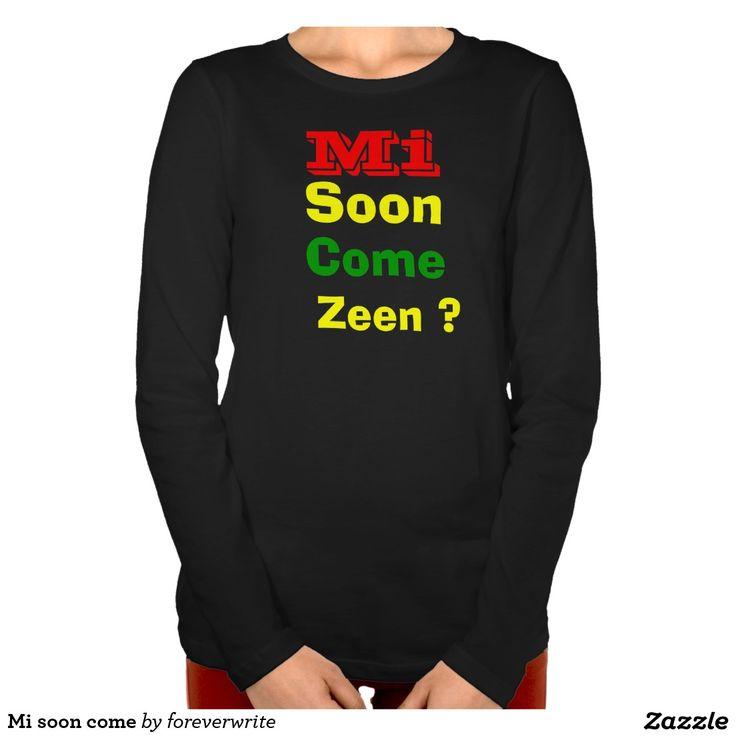 Mi soon come t shirt