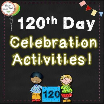 Here is a fun 120th day of school activity pack to help you celebrate! Its full of engaging activities, certificates, workshop / center ideas, and extras.Included in the Celebration Pack: A Congratulations Youre 120 Days Smarter certificate A l crown template (I have students color the crown.
