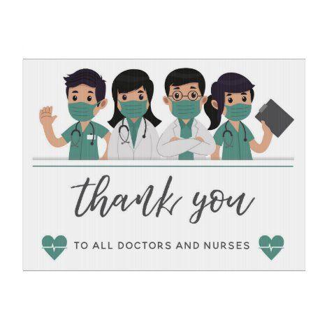 Thank You Doctors Ans Nurses Front Sign Zazzle Com Nurse Nurse Art All Nurses
