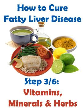 Step 3: Vitamins, Minerals & Herbs. Vitamins and Minerals for Fatty Liver Disease