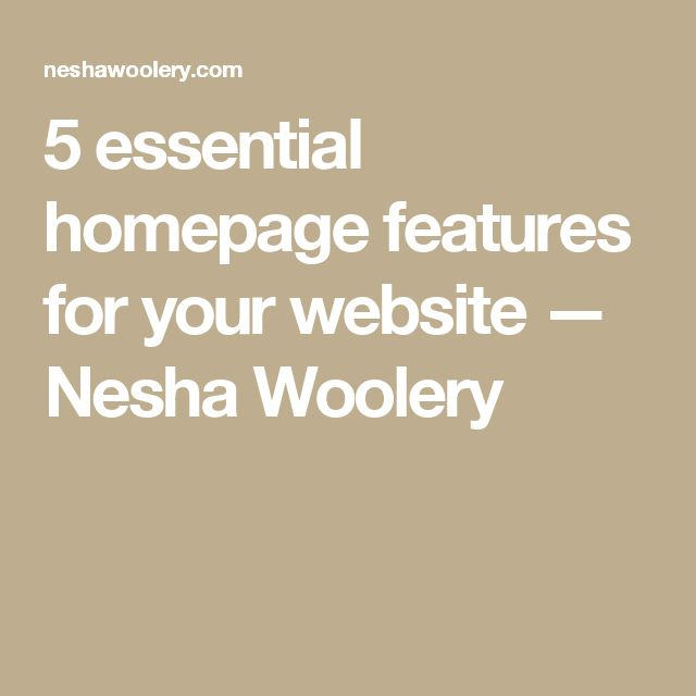 5 essential homepage features for your website — Nesha Woolery