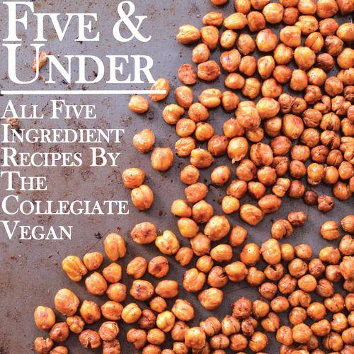 Five Ingredient & Under Recipes | The Collegiate Vegan