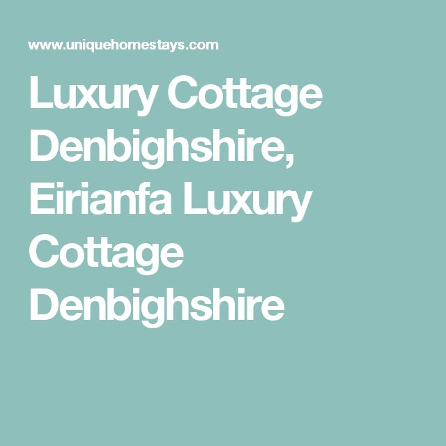 Luxury Cottage Denbighshire, Eirianfa Luxury Cottage Denbighshire