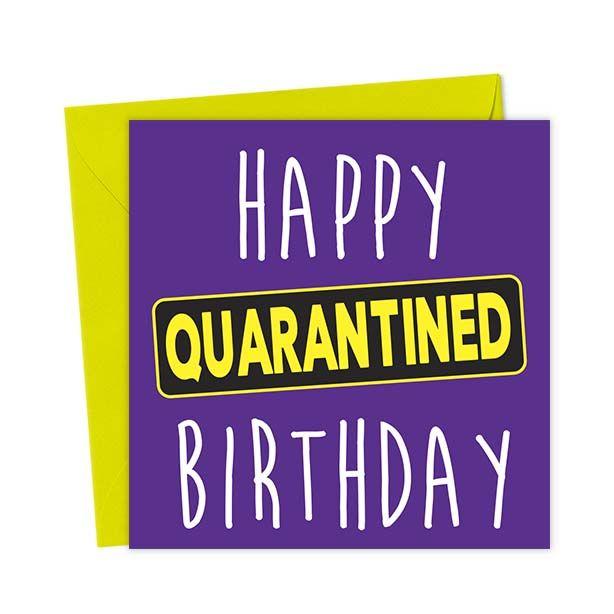 Happy Quarantined Birthday Birthday Card You Said It Cards Sarcastic Birthday Wishes Sarcastic Birthday Birthday Cards