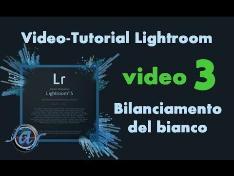 Foto a Fuoco : Video Tutorial Lightroom - Bilanciamento del Bianco
