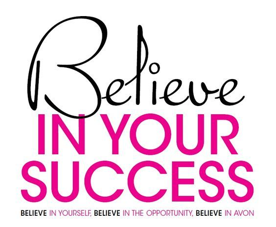 Believe in your success and it will happen. With the training and the proper tools to work you can sell Avon with no problem at all. Come join me on my team and start making your dreams come true to today go to www.startavon.com use reference code: MY1724  #AVON #SELLAVON #SIGNUPTOSELLAVON #Avonreferncecode #MOMPRENEUR