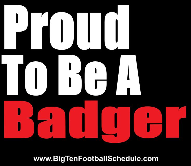 Proud to be a badger http://www.bigtenfootballschedule.com/wisconsin_football_schedule.html