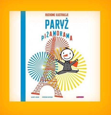 Książka na prezent dla Twojego dziecka - Paryż Piżamorama- w księgarni PLAC FRANCUSKI. To my wychowujemy przyszłych czytelników.