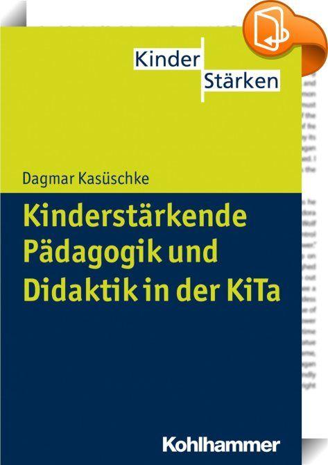 Kinderstärkende Pädagogik und Didaktik in der KiTa    ::  Das Buch erörtert zunächst das pädagogische Selbstverständnis der Kindertageseinrichtungen als Bildungs-, Erziehungs- und Betreuungseinrichtung vor dem Hintergrund sich wandelnder gesellschaftlicher Herausforderungen. Im Mittelpunkt steht dann die Frage nach elementarpädagogischen und elementardidaktischen Konzepten und zwar in zweifacher Hinsicht: einmal im Hinblick auf die von der Wissenschaft gelieferten Konzepte, zum anderen...