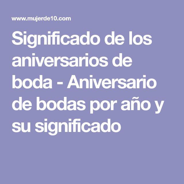 Significado de los aniversarios de boda - Aniversario de bodas por año y su significado
