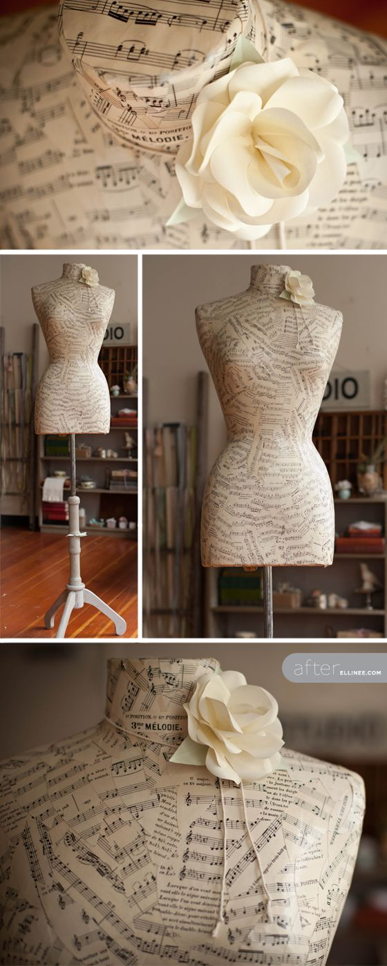 Decoupage mannequin diy...Im gonna try using vintage apron patterns and/or dress pattern pages!...could also use newspaper, favorite book pages, old paper or pages from something you kept, etc. instead of music sheets.