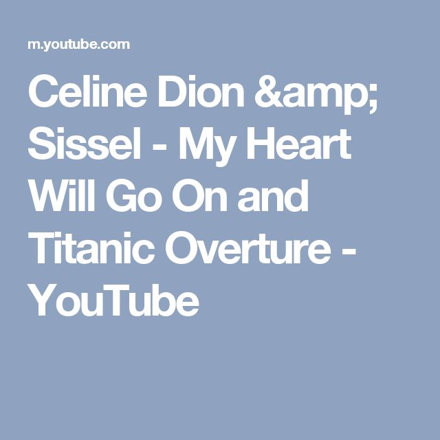 Celine Dion & Sissel - My Heart Will Go On and Titanic Overture - YouTube