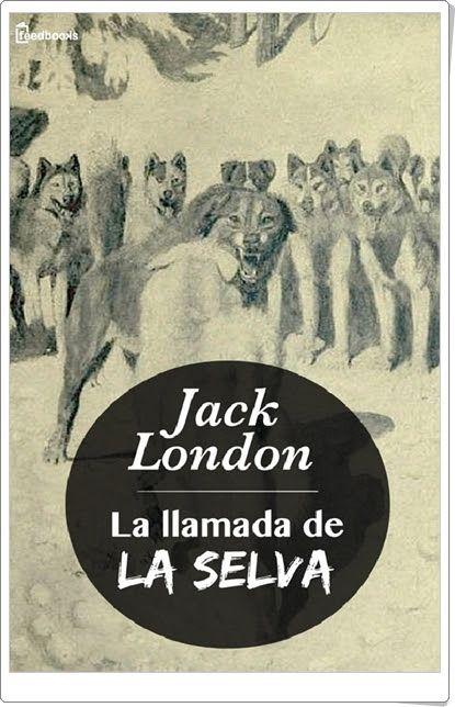 """""""La llamada de la selva"""" de Jack London"""