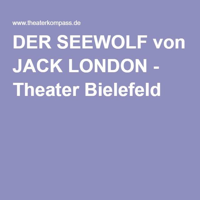 DER SEEWOLF von JACK LONDON - Theater Bielefeld