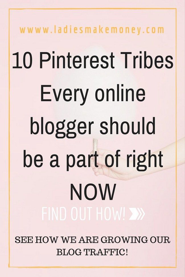 Pinterest tribes for bloggers, 10 Pinterest Tribes every online blogger should be a part of right NOW. Pinterest strategy, grow your blog with Pinterest, Pinterest growth strategy for bloggers