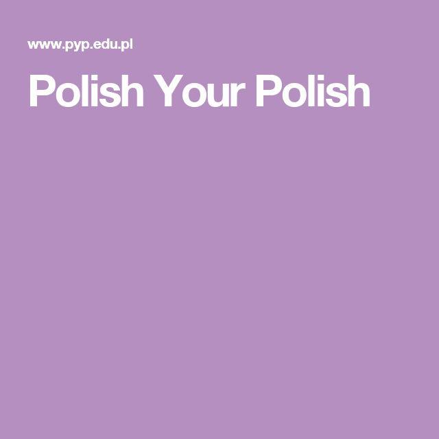 Polish Your Polish