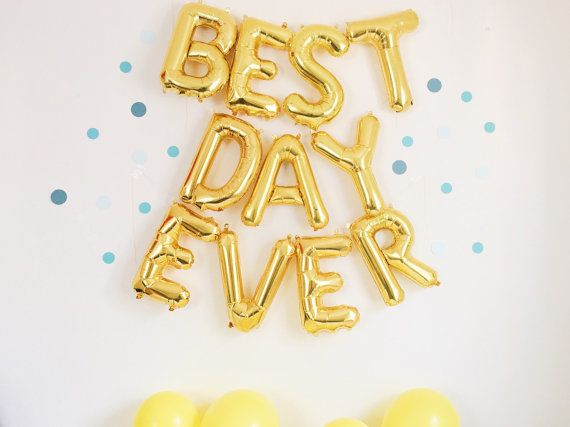 Gold foil balloons spelling out BEST DAY EVER from Oh Shiny Paper Co