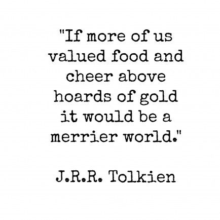 Kitchen Quote - 10 J.R.R. Tolkien Quotes to Live By