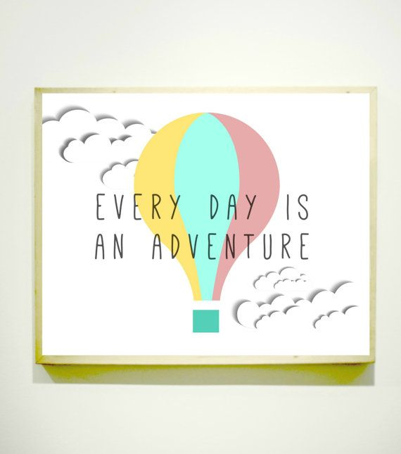 EVERY DAY Is An ADVENTURE / Downloadable Image / Kids Room Decor / Nursery Art / Classroom Poster / Classroom Decor / Hot Air Balloon on Etsy, $4.99