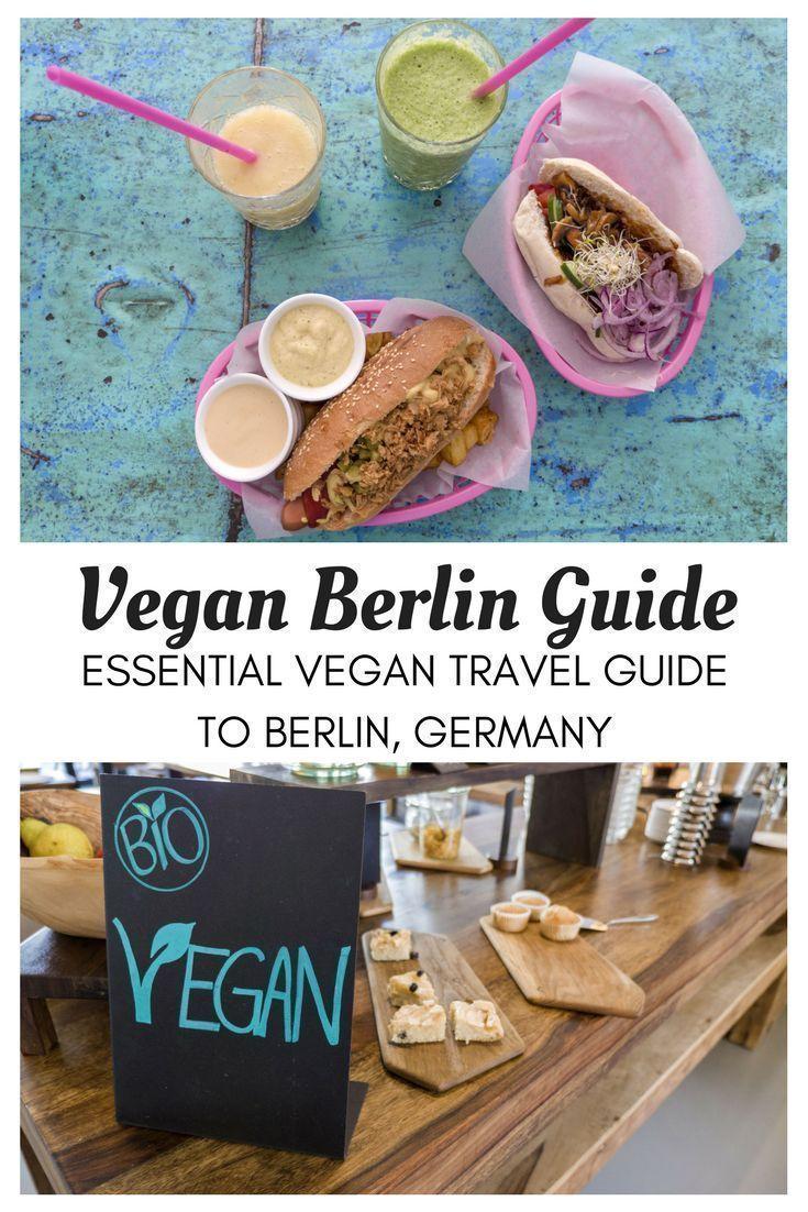 Vegan Berlin Guide Places To Eat Vegan In Berlin Vegan Travel Foodie Travel Vegetarian Travel