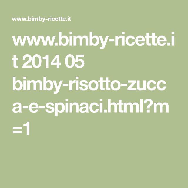 www.bimby-ricette.it 2014 05 bimby-risotto-zucca-e-spinaci.html?m=1