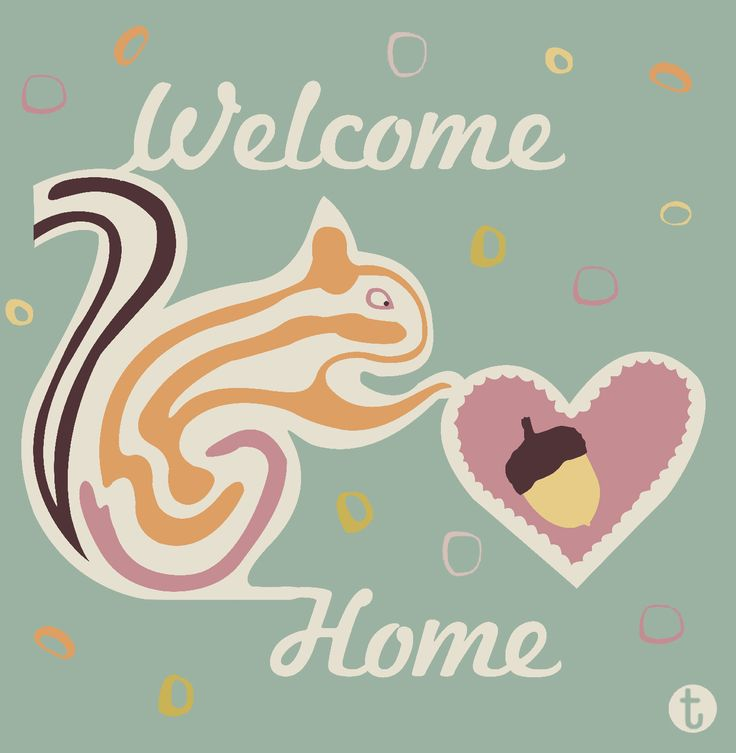 Welcome Home Squirrel by Taina Almodovar Available as tank tops, kids t-shirts and much more at http://society6.com/tainaalmodovar/welcome-home-g1r_mug#27=199