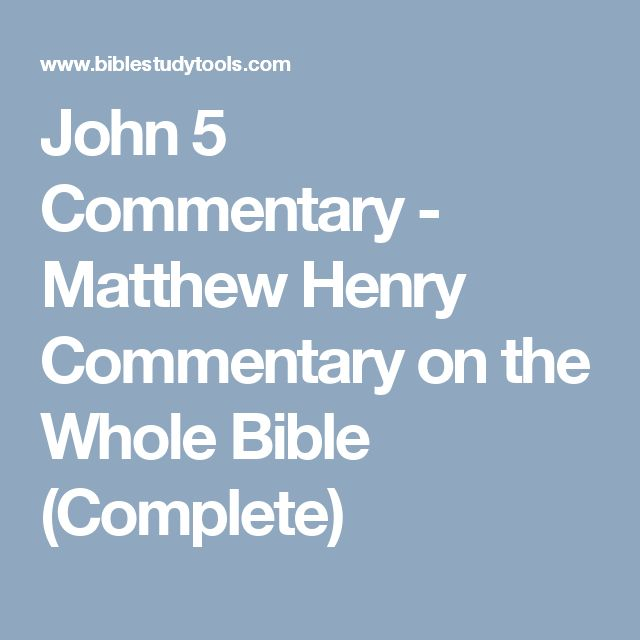 John 5 Commentary - Matthew Henry Commentary on the Whole Bible (Complete)