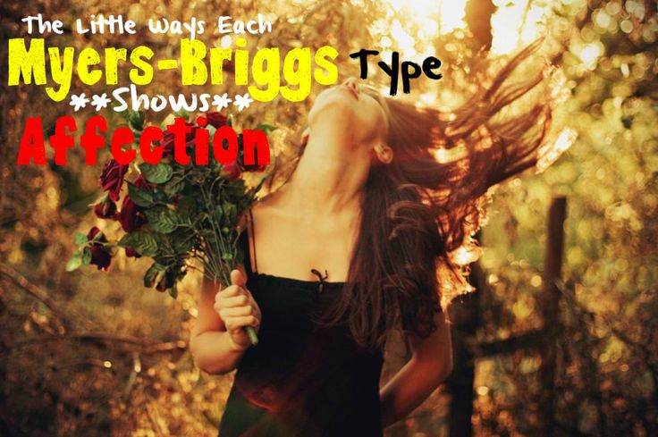 The Little Ways Each Myers-Briggs Type Shows Affection