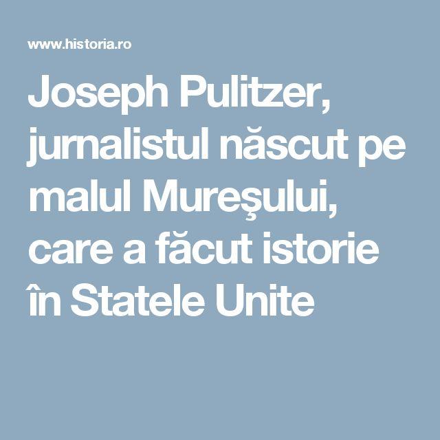 Joseph Pulitzer, jurnalistul născut pe malul Mureşului, care a făcut istorie în Statele Unite