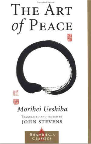 Aikido: The Art Of Peace  A Must 'Read' and t 'Appreciate'