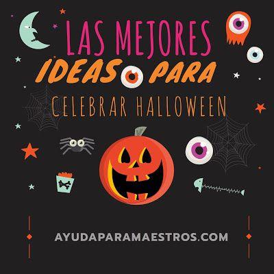 AYUDA PARA MAESTROS: Las mejores ideas para celebrar Halloween