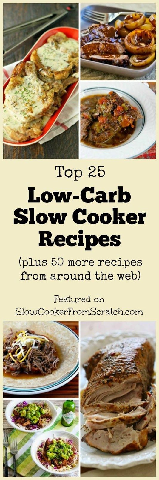 Here are the Top 25 Low-Carb Slow Cooker Dinners from SlowCookerFromScratch.com, plus lots more low-carb slow cooker recipes from around the web. This post also links to the low-carb slow cooker recipes photo index on Slow Cooker from Scratch, so it's a MUST PIN if you're eating low-carb!: