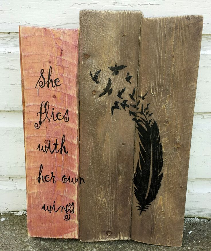 She Flies With Her Own Wings pallet sign