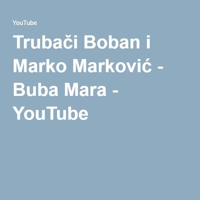 Trubači Boban i Marko Marković - Buba Mara - YouTube