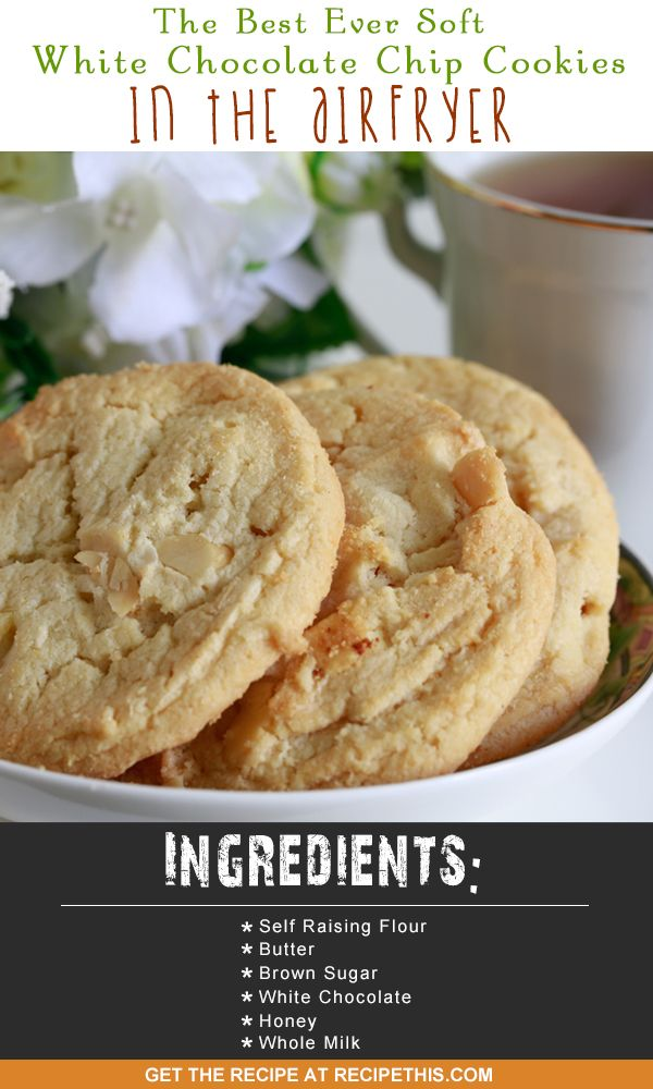 Airfryer Recipes | The Best Ever White Chocolate Chip Cookies Recipe In The Airfryer from RecipeThis.com