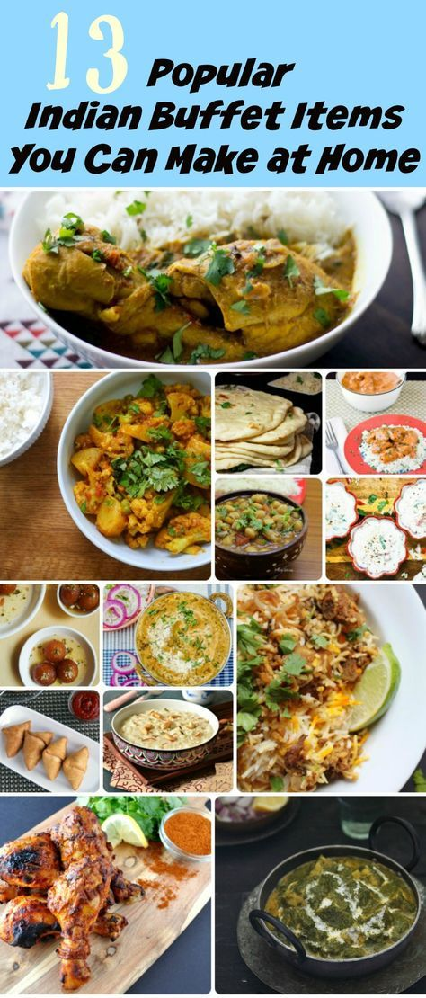 13 Popular Indian Buffet Items You Can Make at Home