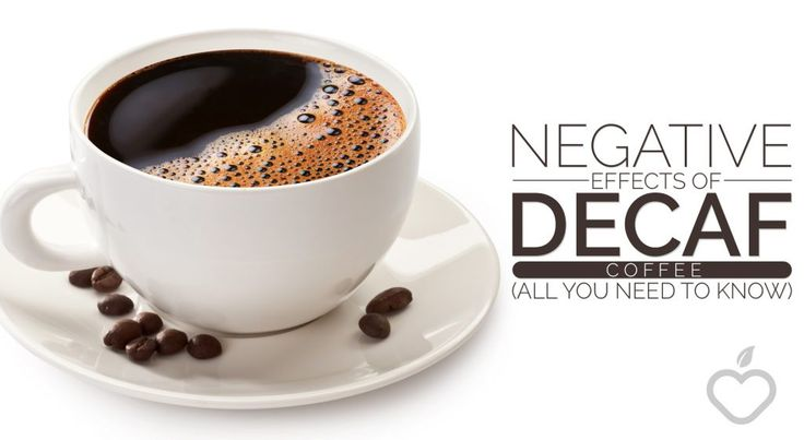 Negative Effects of Decaf Coffee (All You Need to Know)
