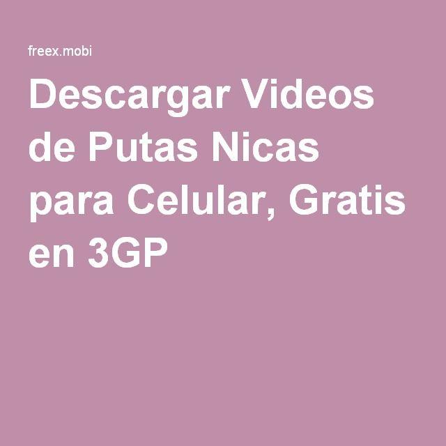 Descargar Videos de Putas Nicas para Celular, Gratis en 3GP
