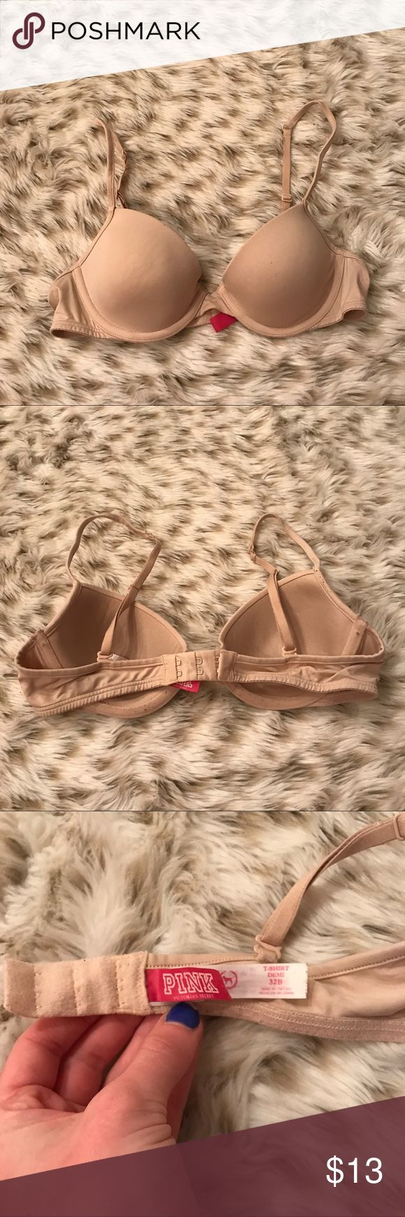 VS PINK Nude t shirt Demi bra Victoria's Secret pink nude t Shirt Demi bra! Lightly lined! Size 32B! Overall good condition. Little bit of piling. Lots of life left PINK Victoria's Secret Intimates & Sleepwear Bras