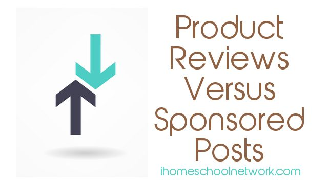 Sponsored Post Versus Product Review iHomeschool Network;#ihsnet ►Homeschool Marketing from Jimmie Lanley at iHomeschool Network email → info@ihomeschoolnetwork.com