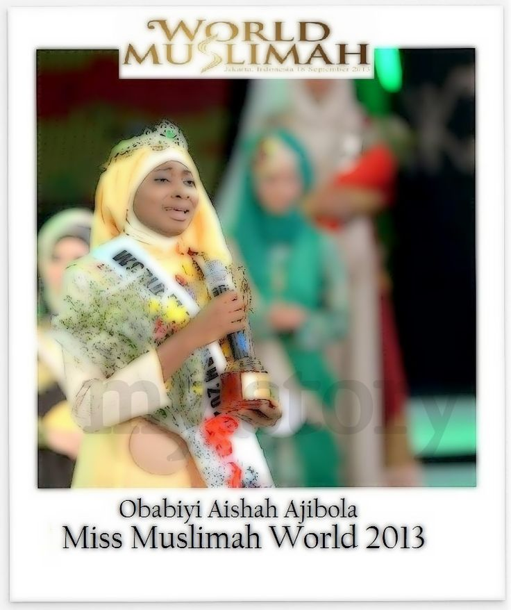 Miss Muslimah world 2013  Obabey Aishah from Nigeria