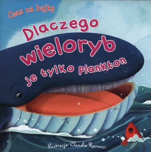 Czas na bajkę Dlaczego wieloryb je tylko plankton