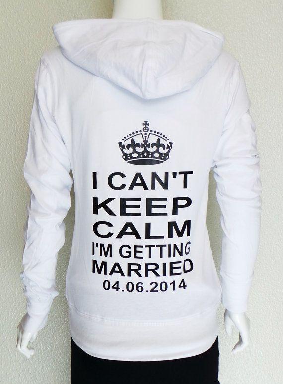 Je ne peux pas garder calme je reçois Marié Hoodies. Mariée à capuche. Zip Up Hoodie. Mme chemise. Veste de mariée. Sweats à capuche personnalisés date.