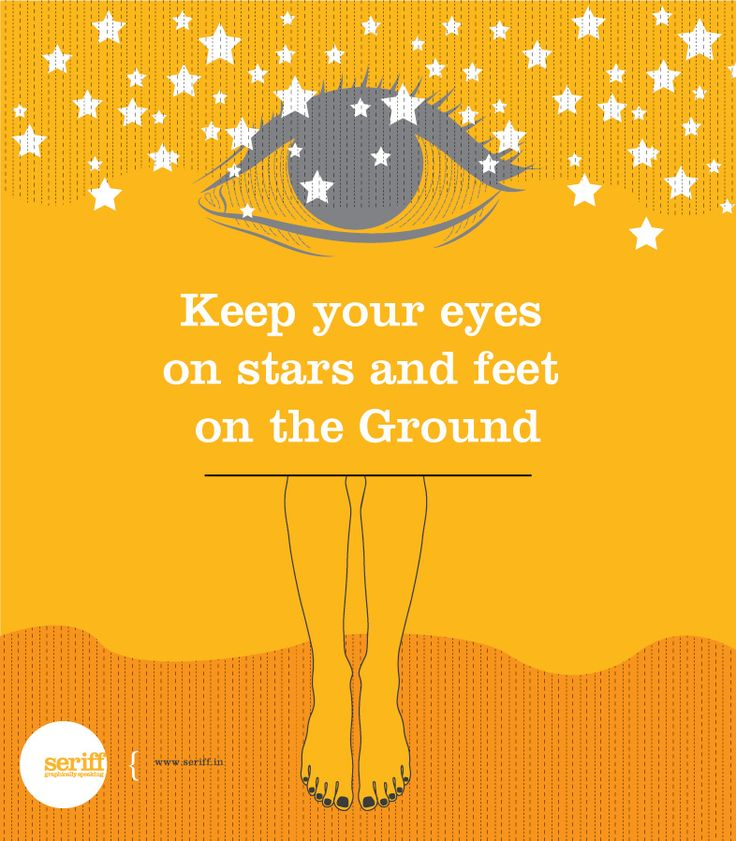 Keep your eyes on the stars and feet on the ground. #quote