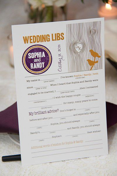 One surefire way to get guests to bond is to have them fill out funny Mad Libs cards during dinner. Read their responses after your honeymoon or one-year wedding anniversary!
