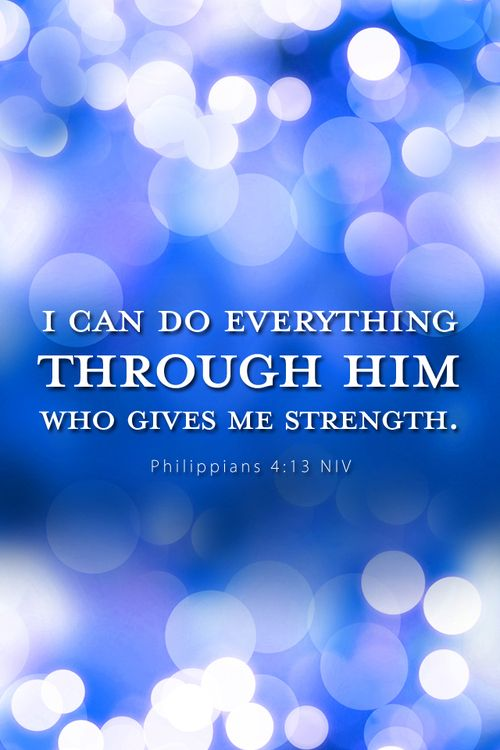 ~ I can do everything through him who gives me strength ~